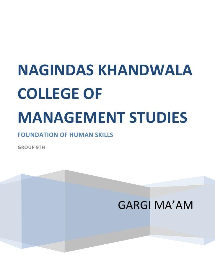 "GARGI MA'AMNAGINDAS KHANDWALA COLLEGE OF MANAGEMENT STUDIESFOUNDATION OF HUMAN SKILLSGROUP 9TH<br />"" Self control doesn't..."