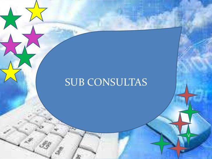SUB CONSULTAS                V