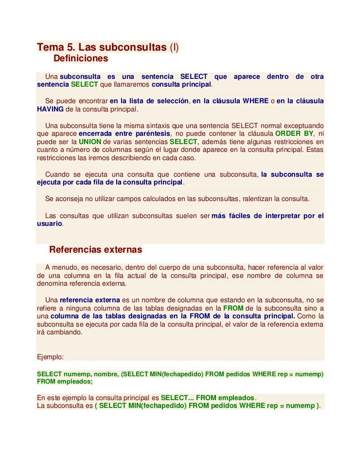 Tema 5. Las subconsultas (I)     Definiciones  Una subconsulta es una sentencia SELECT que                    aparece    d...