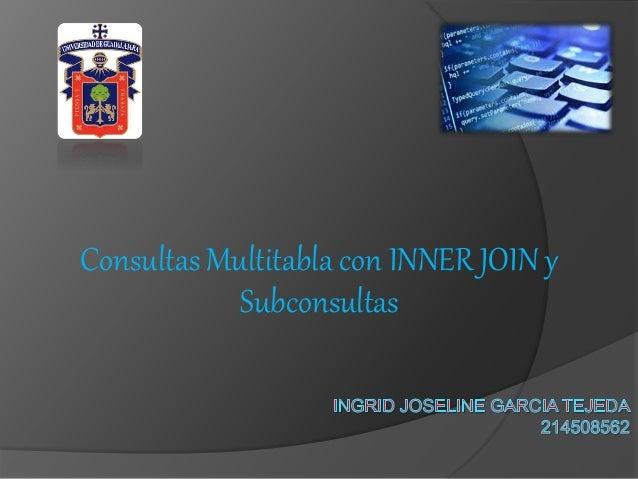 Consultas Multitabla con INNER JOIN y Subconsultas