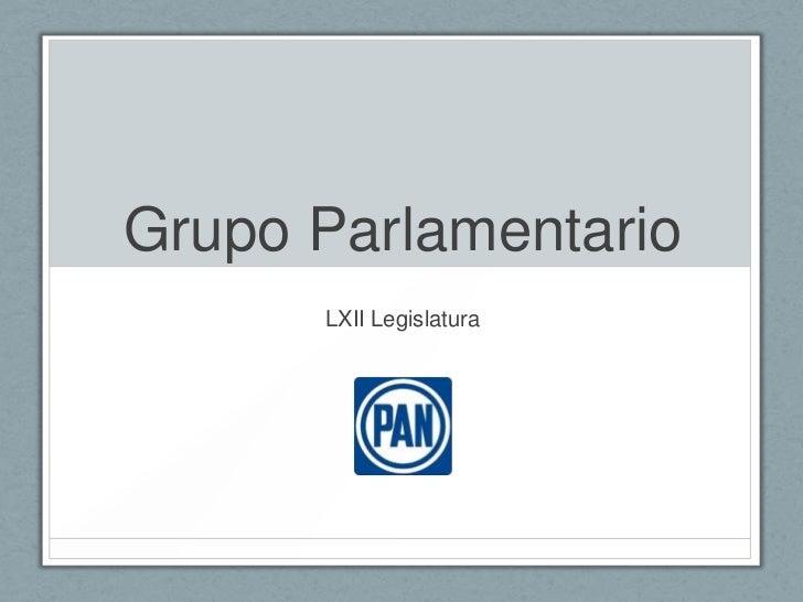 Grupo Parlamentario      LXII Legislatura