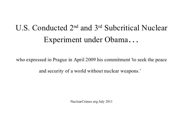 U.S. Conducted 2 nd  and 3 rd  Subcritical Nuclear Experiment under Obama … who expressed in Prague in April 2009 his comm...