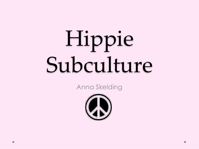 HippieSubculture  Anna Skelding