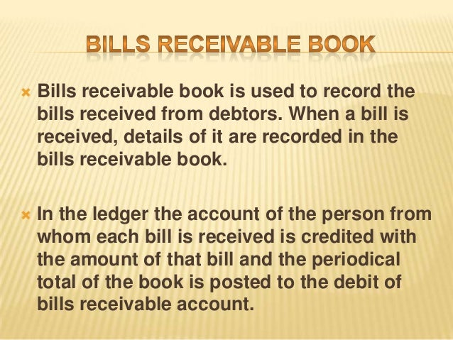 Sub division of journals – Bill Receivables