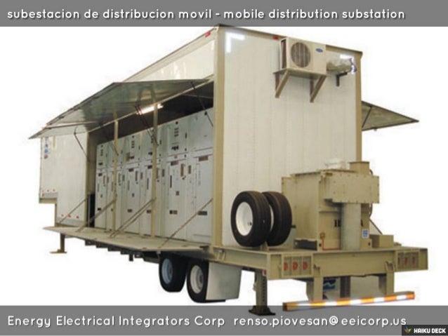 subestacion de distribucion movil - mobile distribution substation  : -  Energg Electrical Integrators Corp renso. piovesa...