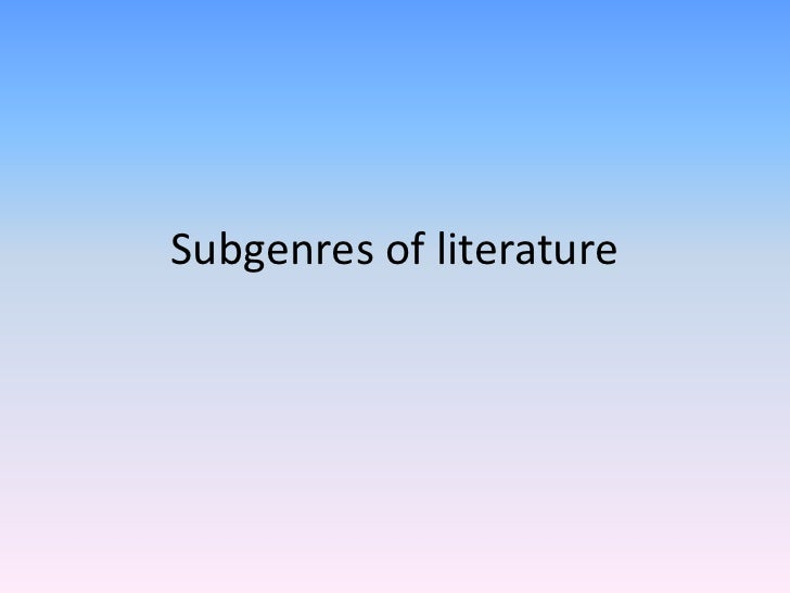 Subgenres of literature<br />