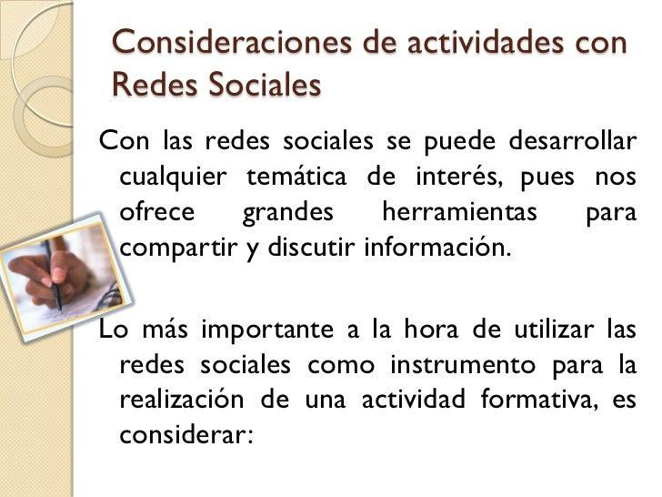 Consideraciones de actividades conRedes SocialesCon las redes sociales se puede desarrollar cualquier temática de interés,...