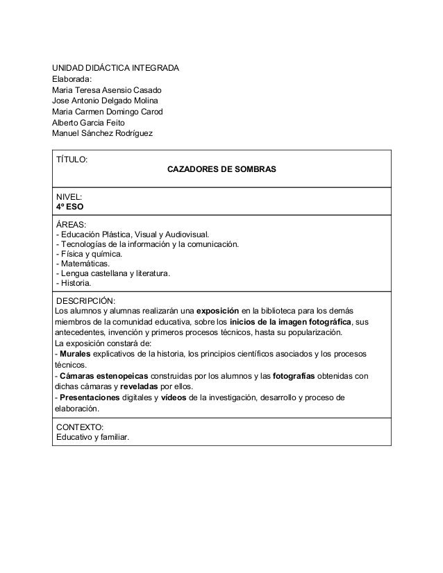 UNIDADDIDÁCTICAINTEGRADA Elaborada: MariaTeresaAsensioCasado JoseAntonioDelgadoMolina MariaCarmenDomingoC...