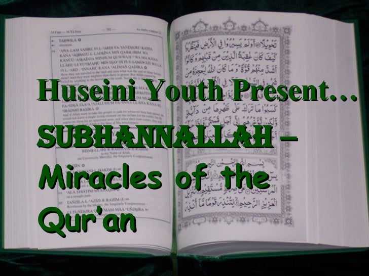 Huseini Youth Present… SUBHANNALLAH  –  Miracles of the Qur'an