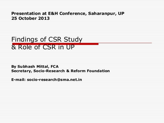 Presentation at E&H Conference, Saharanpur, UP 25 October 2013  Findings of CSR Study & Role of CSR in UP By Subhash Mitta...