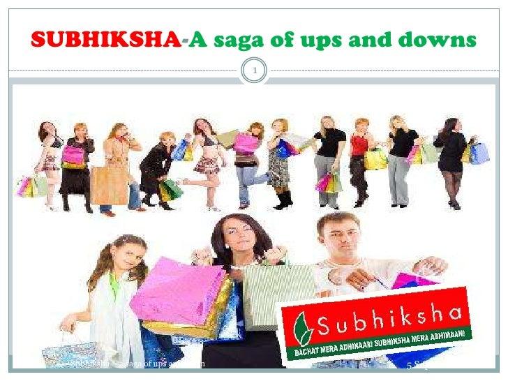 SUBHIKSHA-A saga of ups and downs<br />5 September 2010<br />1<br />                        Subhiksha – a saga of ups and ...
