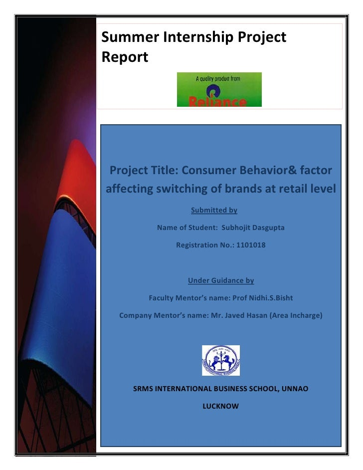 Summer Internship ProjectReport Project Title: Consumer Behavior& factoraffecting switching of brands at retail level     ...