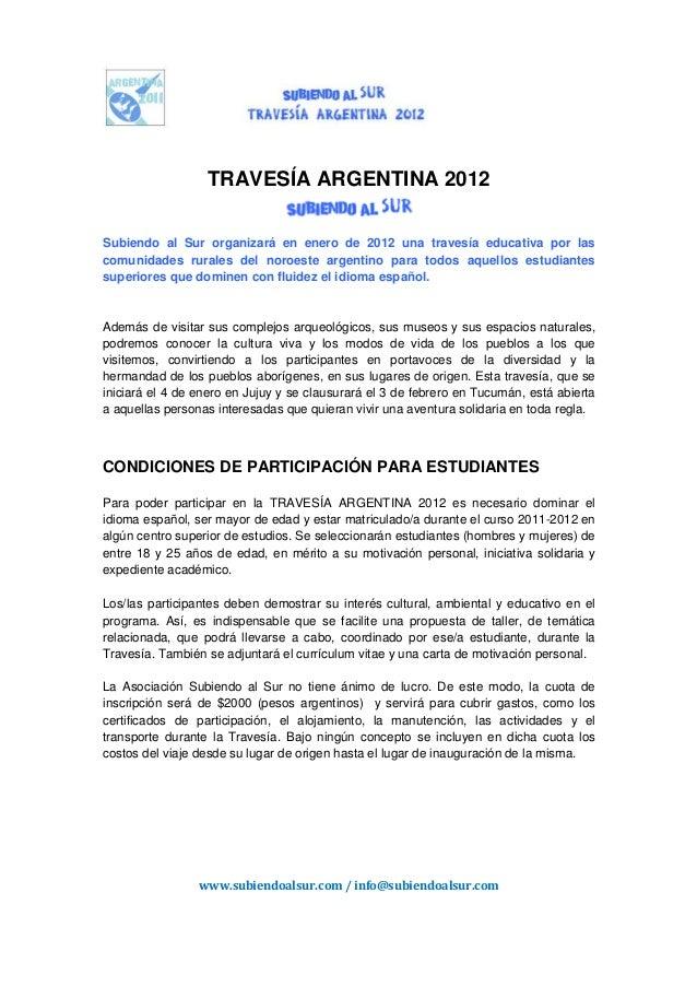 www.subiendoalsur.com / info@subiendoalsur.com TRAVESÍA ARGENTINA 2012 Subiendo al Sur organizará en enero de 2012 una tra...