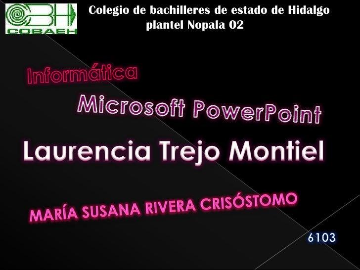 Colegio de bachilleres de estado de Hidalgo           plantel Nopala 02