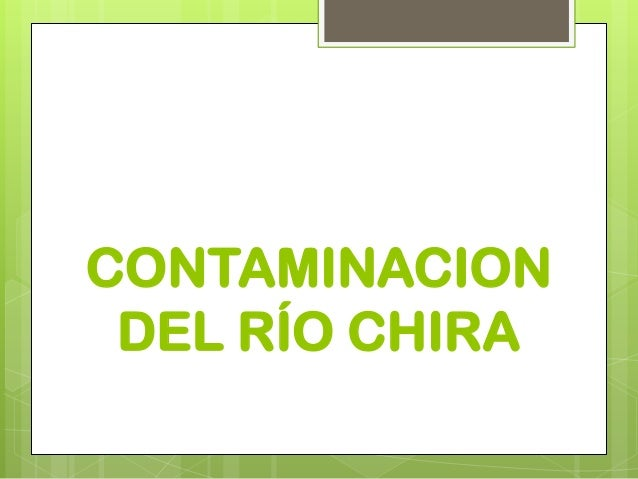 CONTAMINACION DEL RÍO CHIRA
