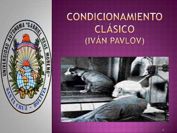 Condicionamiento clásico(Iván pavlov) <br />1<br />