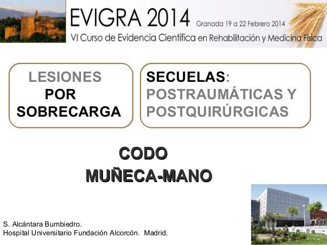 LESIONES POR SOBRECARGA S. Alcántara Bumbiedro. Hospital Universitario Fundación Alcorcón. Madrid. SECUELAS: POSTRAUMÁTICA...
