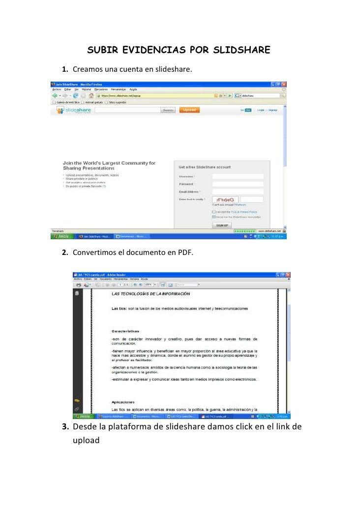 SUBIR EVIDENCIAS POR SLIDSHARE1. Creamos una cuenta en slideshare.2. Convertimos el documento en PDF.3. Desde la plataform...