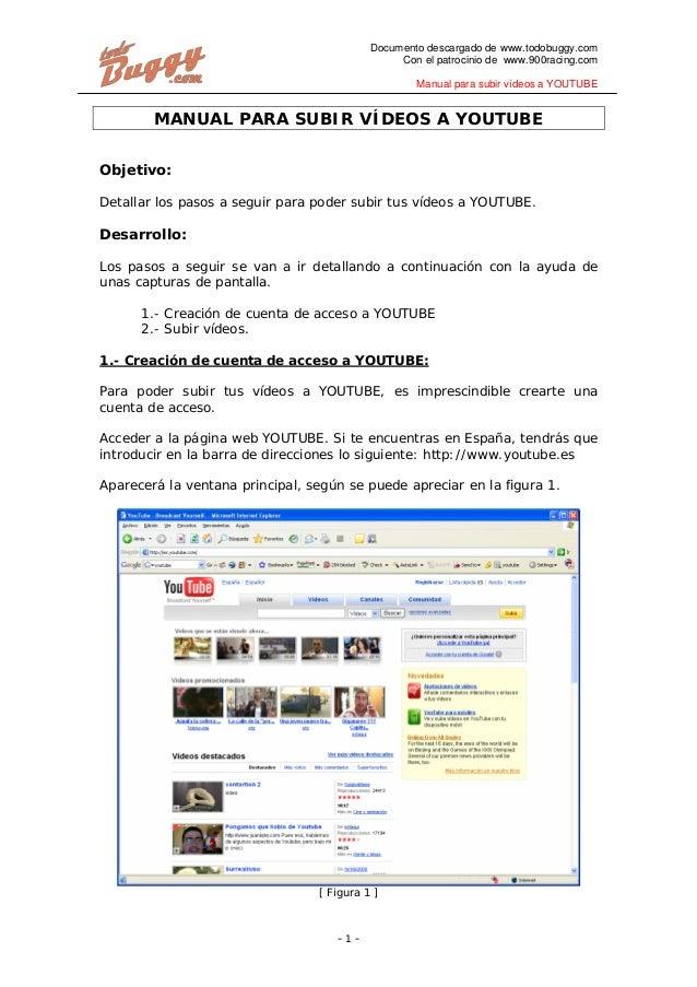 Documento descargado de www.todobuggy.com Con el patrocinio de www.900racing.com Manual para subir vídeos a YOUTUBE - 1 - ...