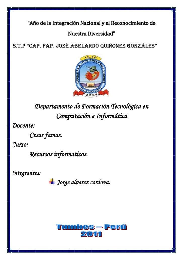 """""""Año de la Integración Nacional y el Reconocimiento de                       Nuestra Diversidad""""I.S.T.P """"CAP. FAP. JOSÉ AB..."""