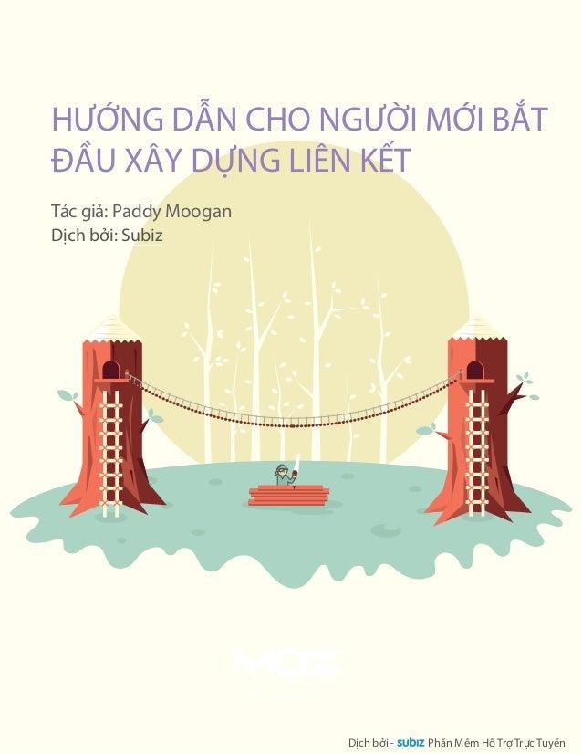 HNG DN CHO NGI MI BT  U XÂY DNG LIÊN KT  Tác gi: Paddy Moogan  This free guide is brought you by Moz .  Software and commu...