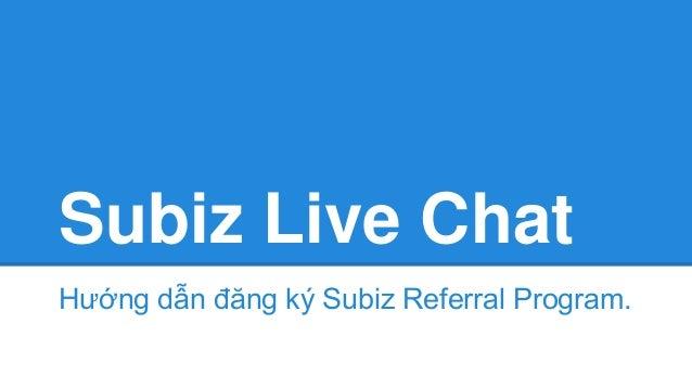 Subiz Live Chat Hướng dẫn đăng ký Subiz Referral Program.