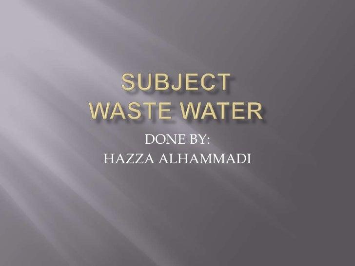 DONE BY:HAZZA ALHAMMADI