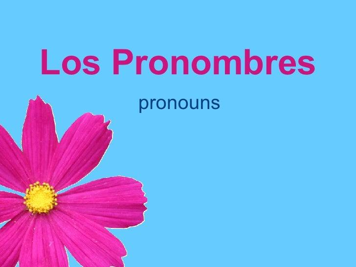 Los Pronombres pronouns
