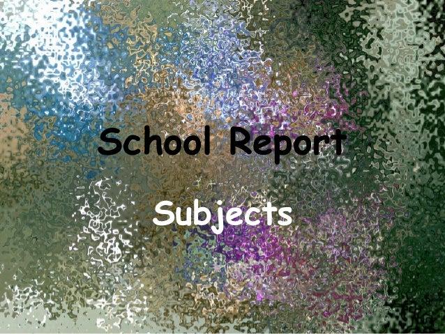 School Report  Subjects