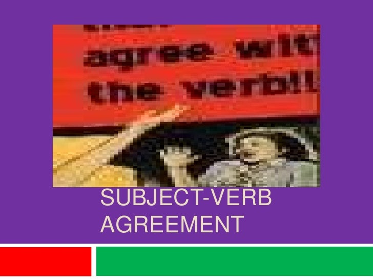 Subject-Verb agreement<br />