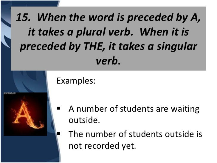15. When the word is preceded by A,  it takes a plural verb. When it is preceded by THE, it takes a singular              ...