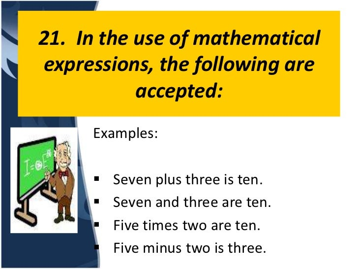 21. In the use of mathematicalexpressions, the following are           accepted:     Examples:        Seven plus three is...