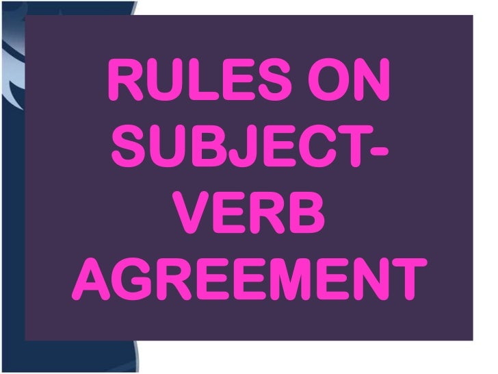 RULES ON SUBJECT-   VERBAGREEMENT