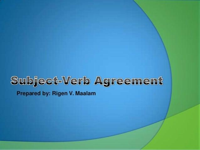 Prepared by: Rigen V. Maalam