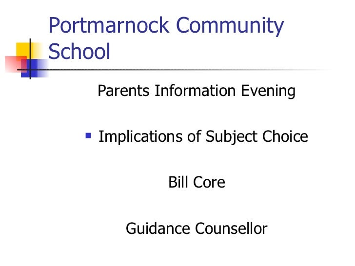 Portmarnock Community School <ul><li>Parents Information Evening </li></ul><ul><li>Implications of Subject Choice </li></u...