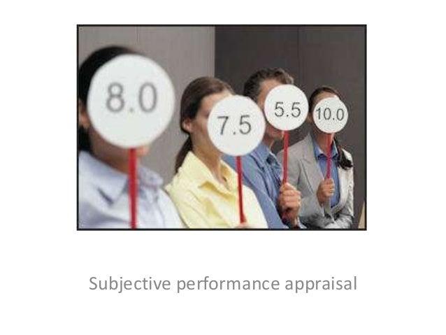 Subjective performance appraisal