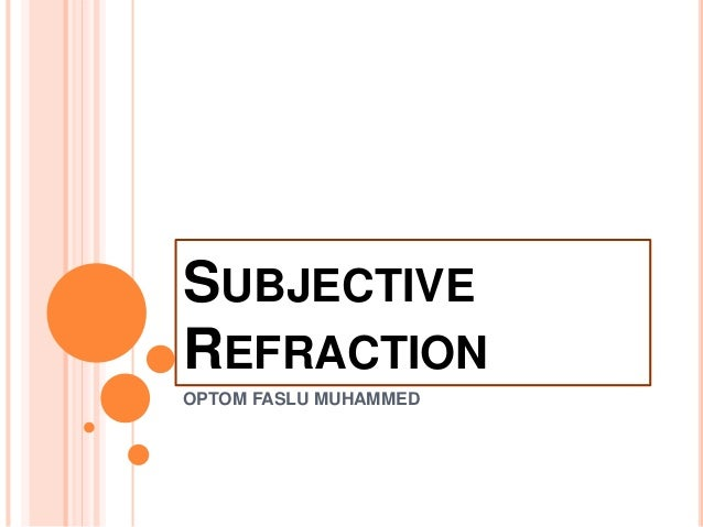 SUBJECTIVE REFRACTION OPTOM FASLU MUHAMMED
