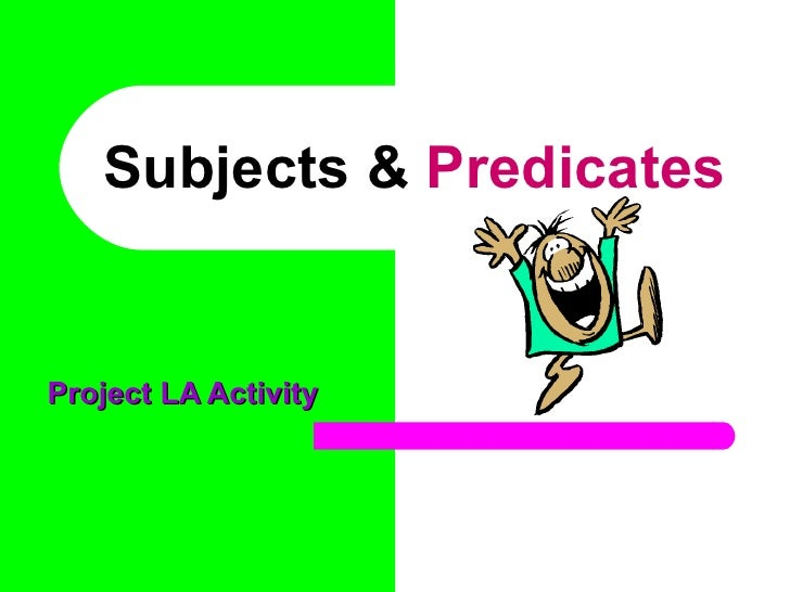 Subjects &  Predicates Project LA Activity