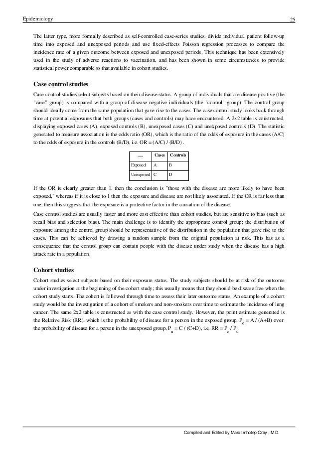 Epidemiology 25 The latter type, more formally described as self-controlled case-series studies, divide individual patient...