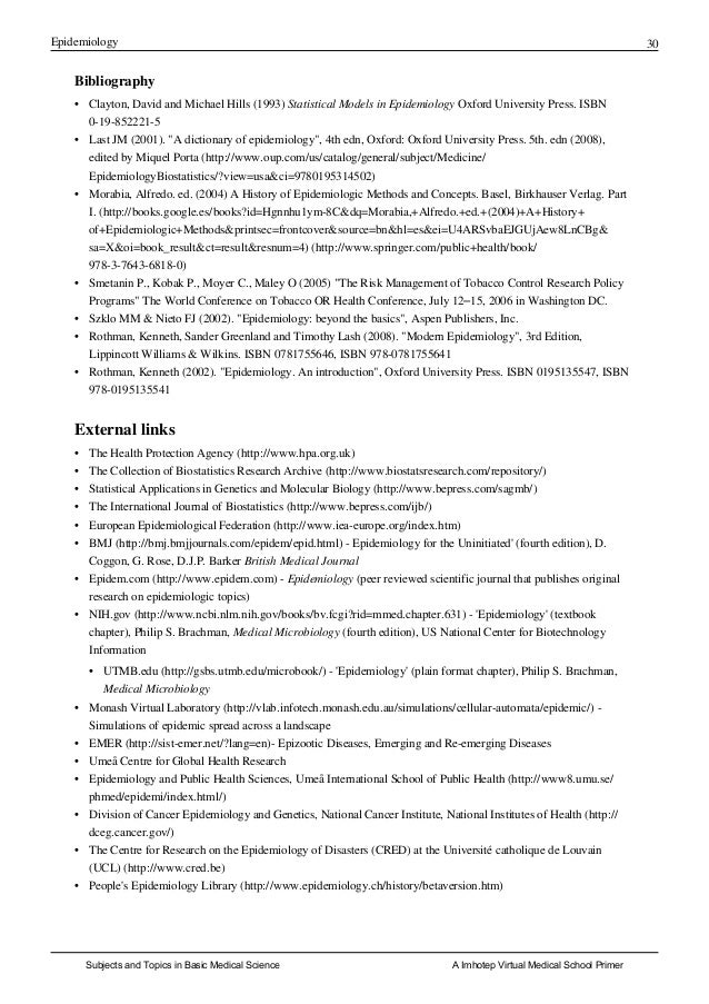 Epidemiology 30 Bibliography • Clayton, David and Michael Hills (1993) Statistical Models in Epidemiology Oxford Universit...