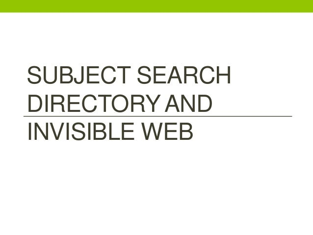 SUBJECT SEARCHDIRECTORY ANDINVISIBLE WEB
