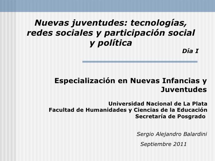 Especialización en Nuevas Infancias y Juventudes Sergio Alejandro Balardini Septiembre 2011   Nuevas juventudes: tecnologí...