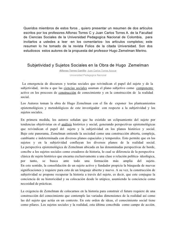 Queridos miembros de estos foros , quiero presentar un resumen de dos articulos   escritos por los profesores Alfonso Torr...