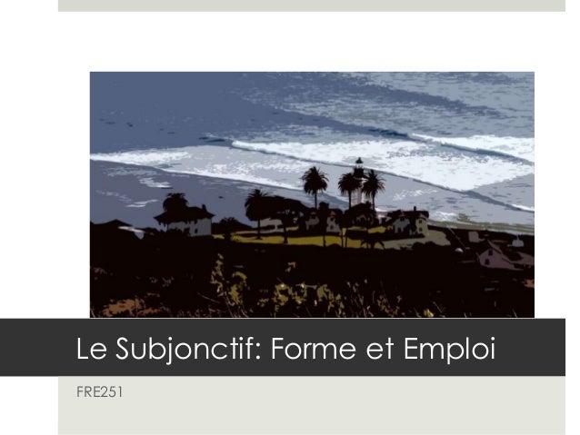 Le Subjonctif: Forme et Emploi FRE251