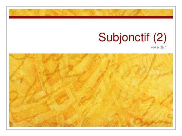 Subjonctif (2) FRE251