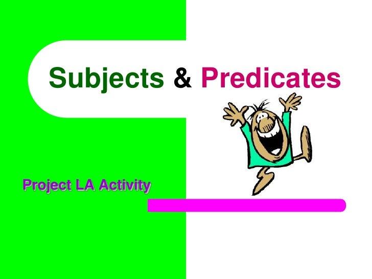 Subjects & Predicates<br />Project LA Activity<br />