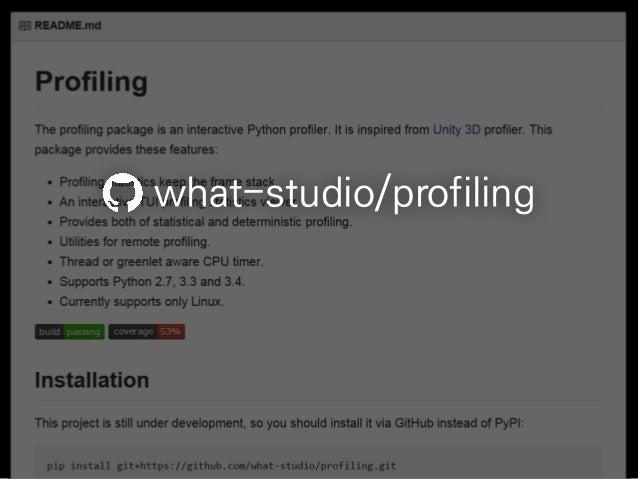 profile cProfile Yappi Profiling gevent 호환     콜스택     성능    / 완성도     실시간     UX    