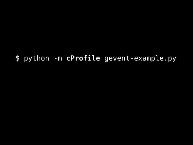 $ python -m cProfile gevent-example.py
