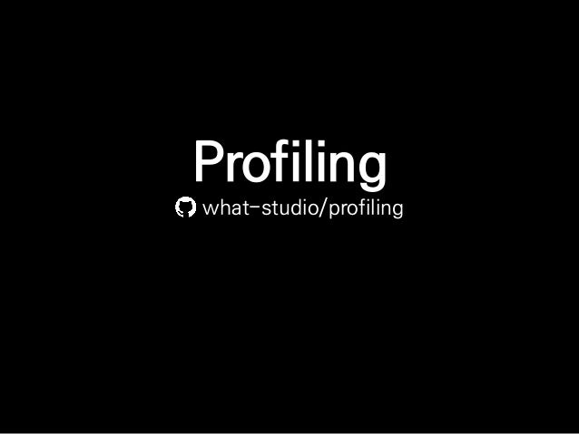 Profiling what-studio/profiling