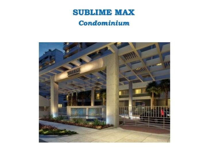 SUBLIME MAX<br />Condominium<br />